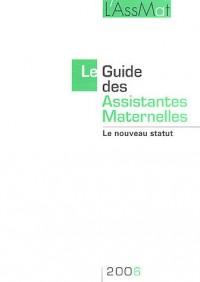 Le Guide des Assistantes Maternelles 2006 : Le nouveau statut