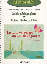 Le grand voyage du petit mille-pattes : Guide pédagogique et fichier photocopiable GS/CP