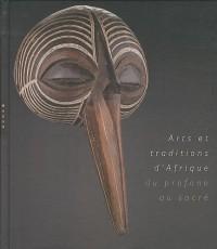 Arts et traditions d'Afrique : Du profane au sacré