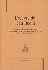 L'oeuvre de Jean Bodin : Actes du colloque tenu à Lyon à l'occasion du quatrième centenaire de sa mort (11-13 janvier 1996)