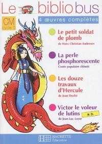 Le Bibliobus n° 9 CM Parcours de lecture de 4 oeuvres complètes : Le petit soldat de plomb ; La perle phosphorescente ; Le douze travaux d'Hercule ; Victor le voleur de lutins