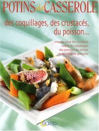 Potins de casserole des coquillages, des crustacés, du poisson...