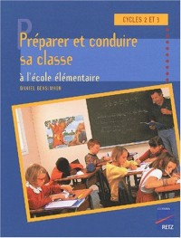 Préparer et conduire sa classe à l'école élémentaire
