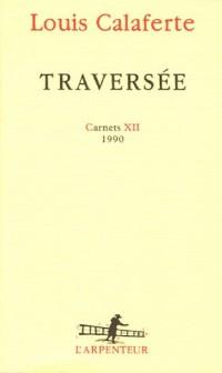 Carnets, XII:Traversée: (1990)
