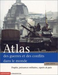 Atlas des guerres et des conflits dans le monde : Peuples, puissances militaires, espoirs de paix