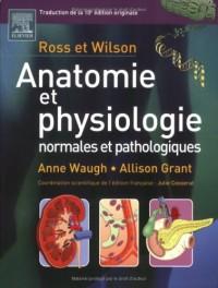 Ross et Wilson, Anatomie et physiologie normales et pathologiques : Traduction de la 10e édition originale