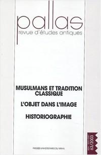 Pallas, N° 63/2003 : Musulmans et tradition classique, L'objet dans l'image, Historiographie