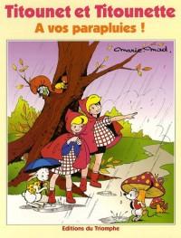 Titounet et Titounette, Tome 7 : A vos parapluies !