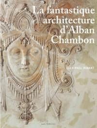 La fantastique architecture d'Alban Chambon