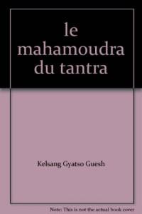 Mahamoudra du Tantra (le)