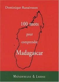 100 mots pour comprendre Madagascar