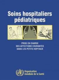 Soins Hospitaliers Pediatriques: Prise En Charge Des Affections Courantes Dans Les Petits Hopitaux