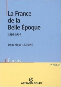 La France de la Belle Epoque 1896-1914