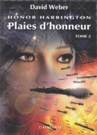 Honor Harrington, Tome 10 : Plaies d'honneur : Tome 2