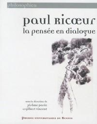Paul Ricoeur : La pensée en dialogue