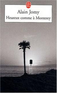 Heureux comme à Monterey