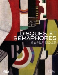 Disques et sémaphores : Le langage du signal chez Fernand Léger et ses contemporains