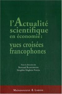 L'actualité scientifique en économie : vues croisées francophones