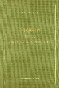 Storia della grammatica italiana (rist. anast. 1908)