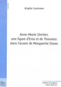 Anne-Marie Stretter, une figure d'Eros et de Thanatos dans l'oeuvre de Marguerite Duras