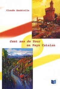 Cent ans de Tour en Pays Catalan