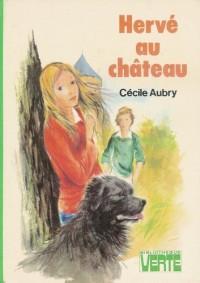 Hervé au château : Collection : Bibliothèque verte cartonnée & illustrée