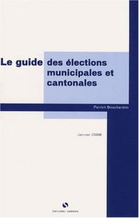 Le guide des élections locales, municipales, cantonales et régionales