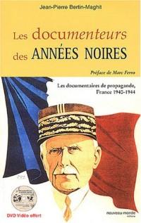 Les Documenteurs des années noires : Les documentaires de propagande, France 1940-1944