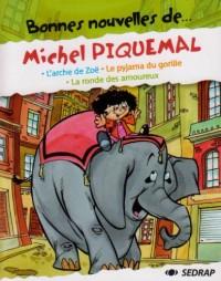 Bonnes nouvelles de... Michel Piquemal CP/CE1 : L'arche de Zoë ; Le pyjama du gorille ; La ronde des amoureux