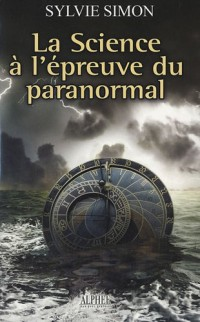 La science a l epreuve du paranormal