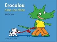 Crocolou aime son chien