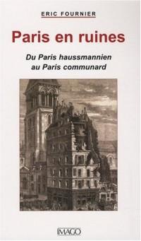 Paris en ruine : Du paris Hausmannien au Paris communard