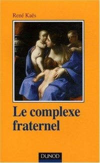 Le complexe fraternel