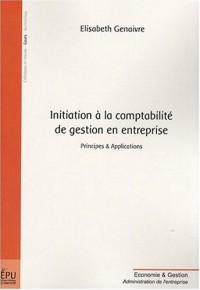Initiation à la comptabilité de gestion en entreprise : Principes & Applications