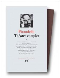 Pirandello : Théâtre complet, tome 1