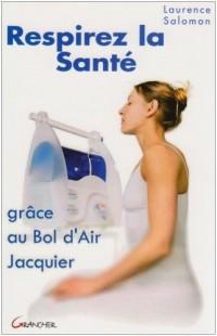 Respirez la santé, grâce au bol d'air Jacquier