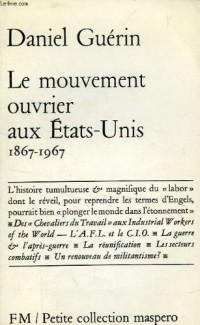 Le mouvement ouvrier aux Etats Unis 1867-1967