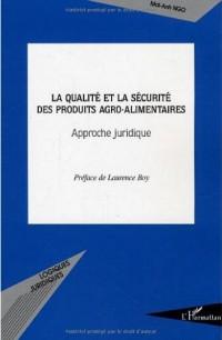 La qualité et la sécurité des produits agro-alimentaires : Approche juridique