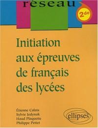 Initiation aux épreuves de français des lycées - Classes de Seconde