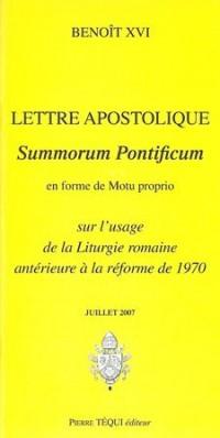 Lettre apostolique : Summorum Pontificum en forme de Motu proprio du Souverain Pontife Benoît XVI sur l'usage de la liturgie romaine antérieure à al réforme de 1970