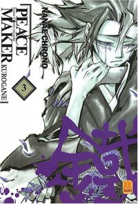 Peace Maker Kurogane, Tome 3 :