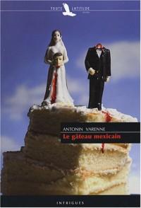 Le gâteau mexicain