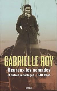 Heureux les nomades et autres reportages : 1940-1945