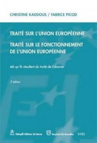 Traité sur l'Union européenne, traité sur le fonctionnement de l'Union européenne : tels qu'ils résultent du traité de Lisbonne