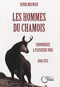 Les hommes du chamois : Chroniques à plusieurs voix, 1848-1937
