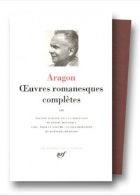 Aragon : Oeuvres romanesques complètes, tome 3