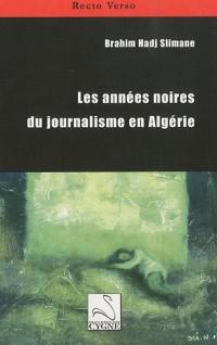 Les années noires du journalisme en Algérie