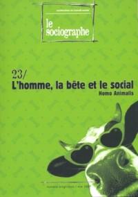 Sociographe (le) N°23/ Mai 2007: L'homme, la bête et le social