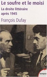Le soufre et le moisi : La droite littéraire après 1945, Chardonne, Morand et les hussards