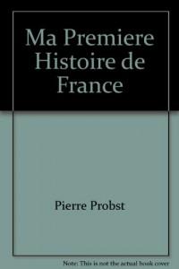Ma Premiere Histoire de France